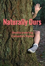 Naturally Ours: Rediscovering Canada's Parks Poster