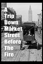 A Trip Down Market Street Before the Fire Poster