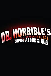 Dr. Horrible's Unofficial Sing-Along Sequel Poster
