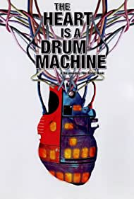 The Heart Is a Drum Machine (2009)