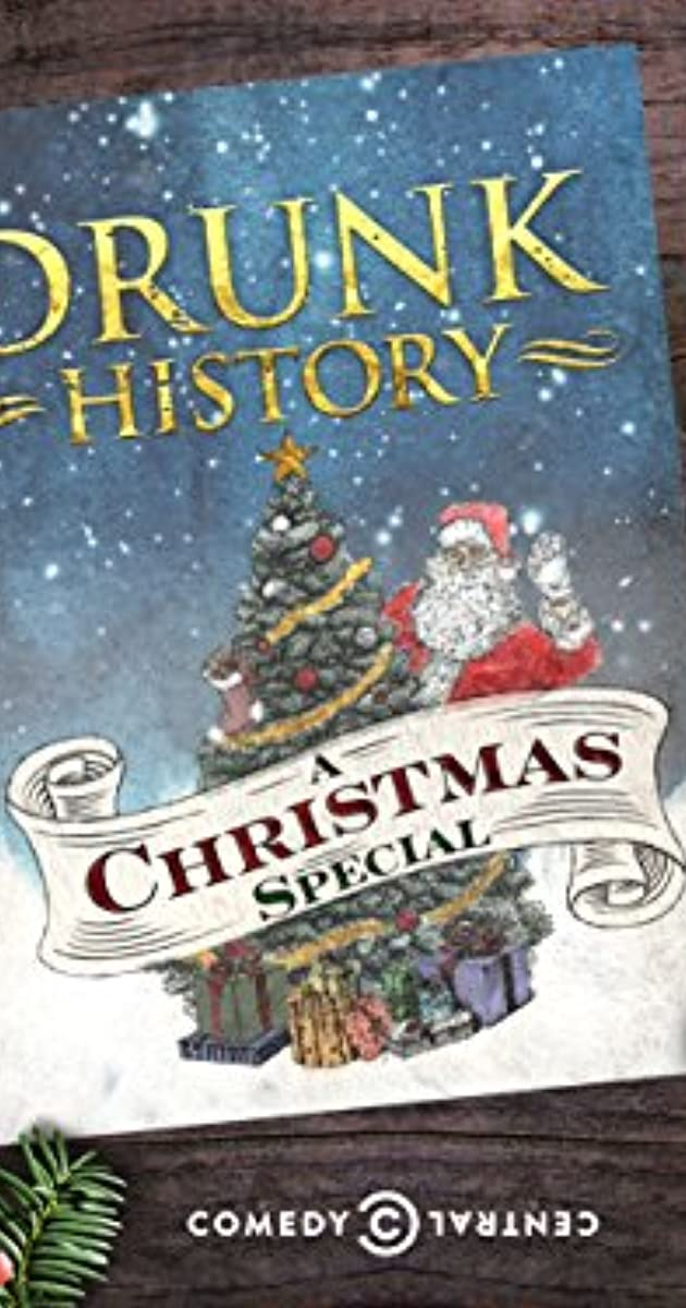 Drunk History Christmas.Drunk History Drunk History Christmas Special Tv Episode