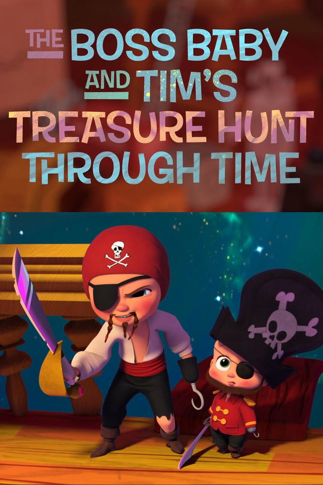 The Boss Baby And Tim S Treasure Hunt Through Time 2017