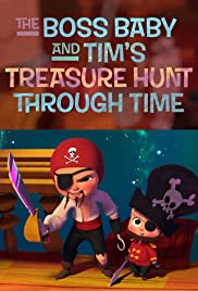 The Boss Baby and Tim's Treasure Hunt Through Time Poster