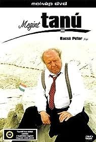 Ferenc Kállai in Megint tanú (1995)