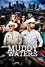 MUDDY WATERS (TV SERIES)