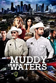 Primary photo for MUDDY WATERS (TV SERIES)