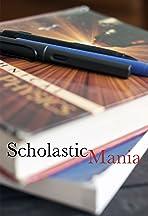 Scholastic Mania