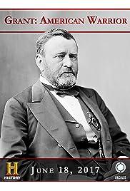 U.S. Grant: American Warrior