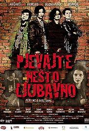 Pjevajte nesto ljubavno(2007) Poster - Movie Forum, Cast, Reviews
