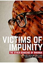 Victims of Impunity (The other genocide of Rwanda)
