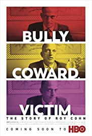 Bully. Coward. Victim. The Story of Roy Cohn (2019) Poster - Movie Forum, Cast, Reviews