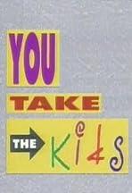 You Take the Kids