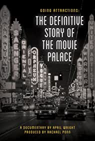 Going Attractions: The Definitive Story of the Movie Palace (2019) Poster - Movie Forum, Cast, Reviews