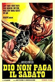Dio non paga il sabato (1967) Poster - Movie Forum, Cast, Reviews