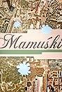 Mamuski (2007) Poster