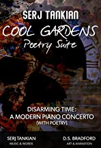 Cool Gardens Poetry Suite: Disarming Time - A Modern Piano Concerto (With Poetry)