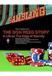 The Don Reed Story: A life on the Edge of Eternity