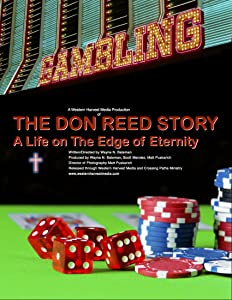 The Don Reed Story A Life On The Edge Of Eternity