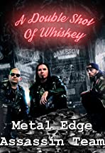Metal Edge Assassin Team a Double Shot of Whiskey
