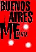 Buenos Aires me mata