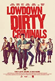 Lowdown Dirty Criminals Poster