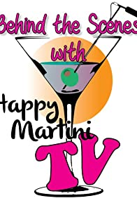 Primary photo for Behind the Scenes with Happy Martini TV