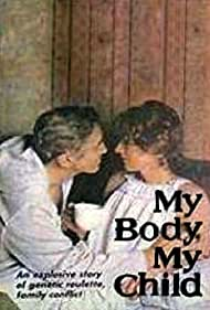 My Body, My Child (1982) Poster - Movie Forum, Cast, Reviews