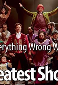 Primary photo for Everything Wrong with The Greatest Showman