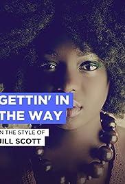 Jill Scott: Gettin' in the Way Poster