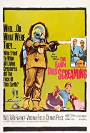 The Earth Dies Screaming (1964) Poster - Movie Forum, Cast, Reviews