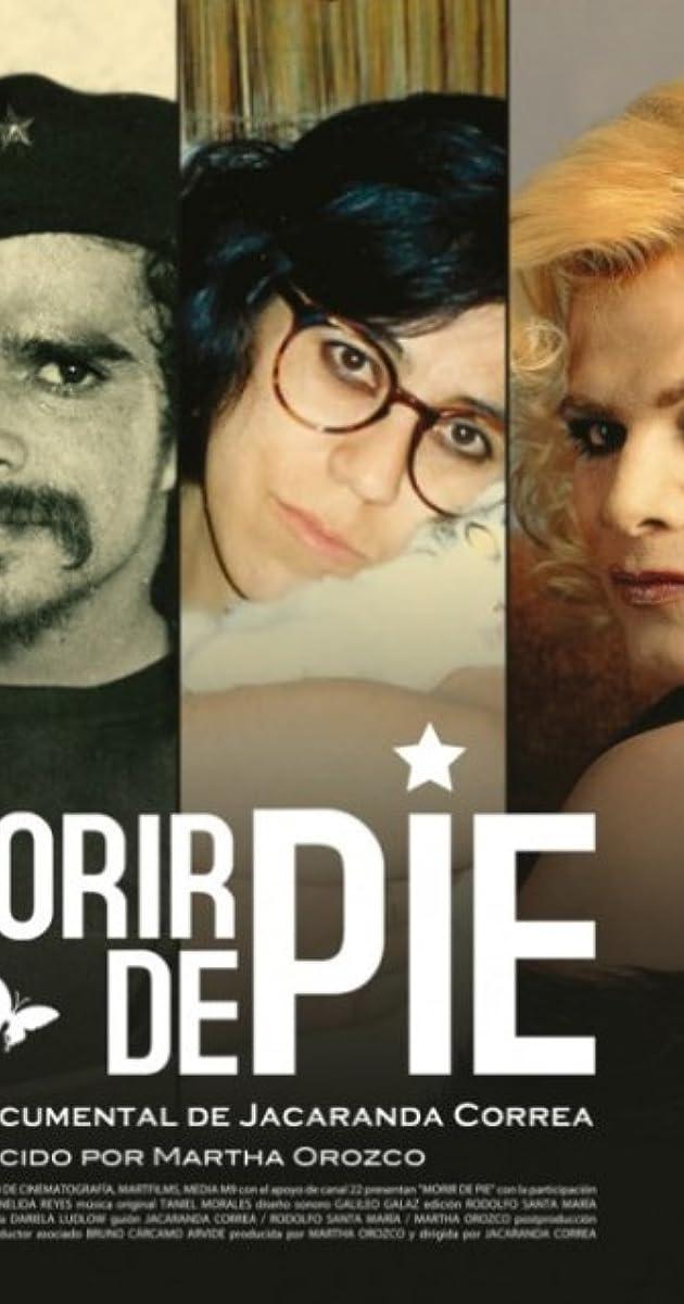 Morir De Pie 2011 Imdb