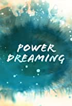 Power Dreaming