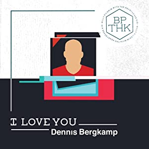 Billy Pilgrim with The Heartsease Kid - I Love You Dennis Bergkamp