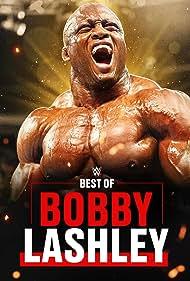 Bobby Lashley in The Best of WWE: Best of Bobby Lashley (2021)