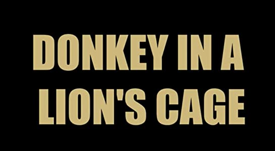 Watch online short movies Donkey in a Lion's Cage [hddvd]