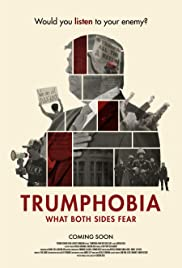 Trumphobia: What Both Sides Fear Poster