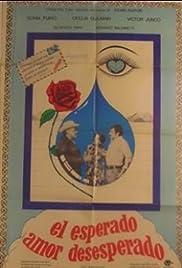 El esperado amor desesperado Poster