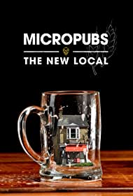 Micropubs: The New Local (2020)