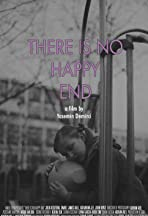 There Is No Happy End