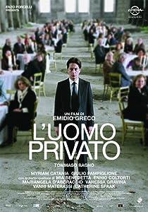 Downloadable free full movie L'uomo privato Italy [hd1080p]