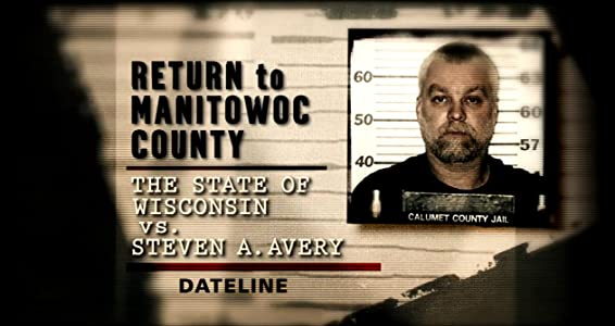 Return to Manitowoc County: The State of Wisconsin vs. Steven A. Avery
