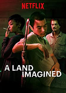 A Land Imagined (2018)