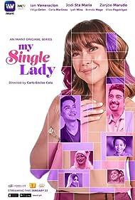 Ian Veneracion, Vitex Paguirigan, Jodi Sta. Maria, Zanjoe Marudo, Brenda Mage, Alfonso Yñigo Delen, and Iyah Mina in My Single Lady (2020)