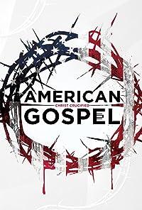 American Gospel: Christ Crucified