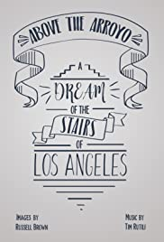 Above the Arroyo: A Dream of the Stairs of Los Angeles Poster