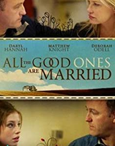 Great movies 2016 watch All the Good Ones Are Married [hd720p]