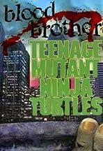Ninja Turtles: Blood Brothers
