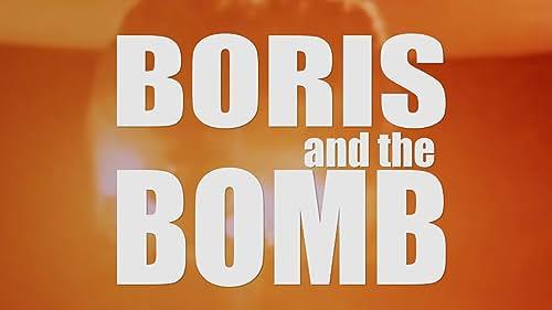 Boris and the Bomb Theatrical Trailer