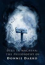 Donnie Darko: Deus Ex Machina - The Philosophy of Donnie Darko