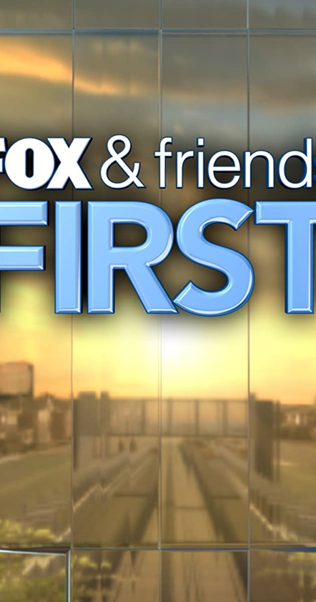Fox and Friends First (TV Series 2012– ) - Full Cast & Crew